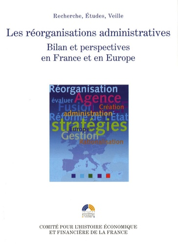 Julien Meimon - Les réorganisations administratives - Bilan et perspectives en France et en Europe.