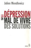 Julien Mendlewicz - La dépression - Un mal de vivre, des solutions.