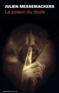 Julien Messemackers - Le poison du doute.