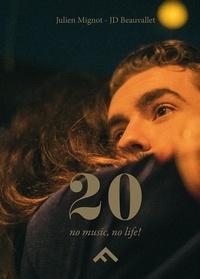 Julien Mignot et Jean-Daniel Beauvallet - 20 - No music, no life!.