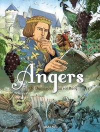 Julien Moca et Francine Comte - Angers Tome 1 : De Dumnacus au roi René - De 51 av. J.-C. à 1480.