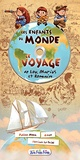 Julien Moca - Les enfants du monde : le voyage de Lou, Marius et Romain.