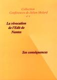 Julien Molard - L'édit de Nantes, sa révocation et ses conséquences.