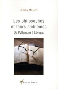 Julien Molard - Les philosophes et leurs emblèmes - De Pythagore à Lévinas.