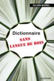 Julien Morel - Dictionnaire sans langue de bois.