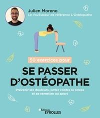 Julien Moreno - 50 exercices pour se passer d'ostéopathe.