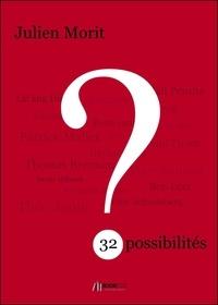 Julien Morit - 32 possibilités.