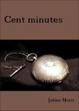 Julien Morit - Cent minutes.