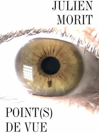 Julien Morit - Point(s) de vue.