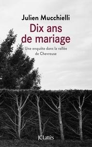 Pdf manuels à téléchargement gratuit Dix ans de mariage 9782709662857 (Litterature Francaise) iBook RTF PDF