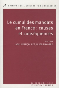 Julien Navarro et François Abel - Le cumul des mandats en France : causes et conséquences.
