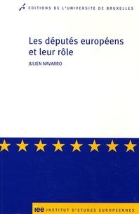 Julien Navarro - Les députés européens et leur rôle - Sociologie interprétative des pratiques parlementaires.