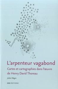 L'arpenteur vagabond- Cartes et cartographies dans l'oeuvre de Henry David Thoreau - Julien Nègre pdf epub