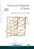 Julien Netter - Culture et inégalités à l'école - Esquisse d'un curriculum invisible.