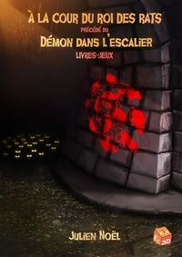 Julien Noël et Grégory Nunkovics - À la cour du roi des rats - précédé du Démon dans l'escalier.