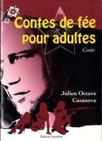 Julien Octave Casanova - Contes de fée pour adultes.