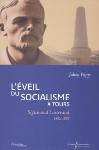 Julien Papp - L'éveil du socialisme à Tours - Sigismond Losserand (1882-1888).