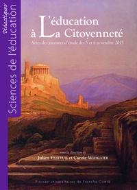 Julien Pasteur et Carole Widmaier - L'éducation à la citoyenneté.
