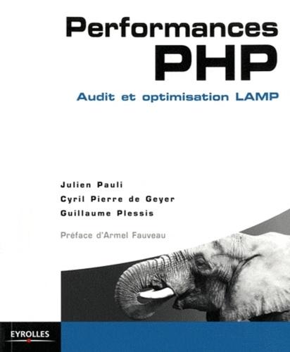 Julien Pauli et Cyril Pierre de Geyer - Performances PHP - Audit et optimisation LAMP.