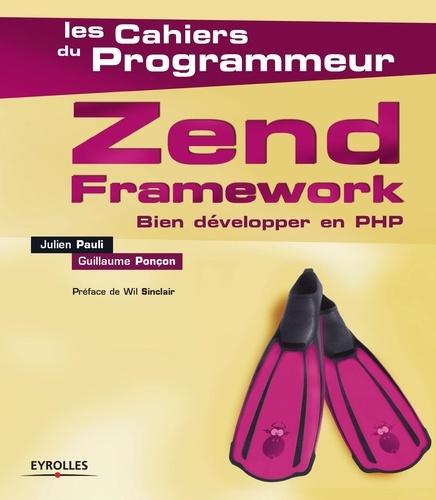 Zend Framework. Bien développer en PHP