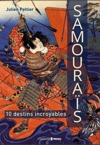 Julien Peltier - Samouraïs - 10 destins incroyables.