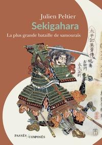 Julien Peltier - Sekigahara - La plus grande bataille de samouraïs.