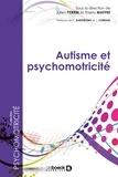 Julien Perrin et Thierry Maffre - Autisme et psychomotricité.