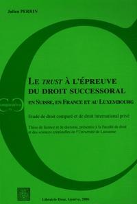 Deedr.fr Le trust à l'épreuve du droit successoral en Suisse, en France et Luxembourg - Etude de droit comparé et de droit international privé Image