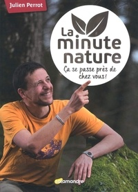 Julien Perrot - La minute nature.