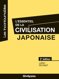 Julien Peyrat - L'essentiel de la civilisation japonaise.