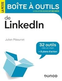 Julien Pibourret - La petite boîte à outils de LinkedIn - 32 outils clés en main + 8 plans d'action.