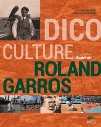 Julien Pichené et Christophe Thoreau - Dicoculture illustré de Roland-Garros.