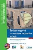 Julien Piechowski et Cédric Schneider - Bardage rapporté sur ossature secondaire en bois - Mise en oeuvre sur mur en béton banché ou en maçonnerie d'éléments.