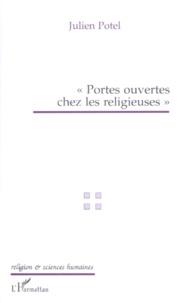 Julien Potel - Portes ouvertes chez les religieuses - Propos d'un sociologue, échos des médias.