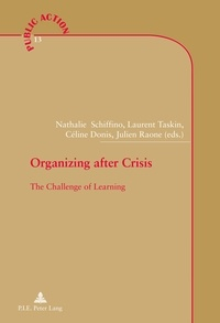 Julien Raone et Céline Donis - Organizing after Crisis - The Challenge of Learning.