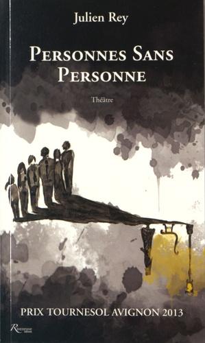 Julien Rey - Personnes sans personne.