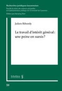 Julien Ribordy - Le travail d'intérêt général : une peine sans sursis ?.