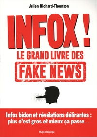 Julien Richard-thomson - Infox ! - Le grand livre des fake news.