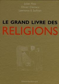 Julien Ries et Olivier Clément - Le grand livre des religions.