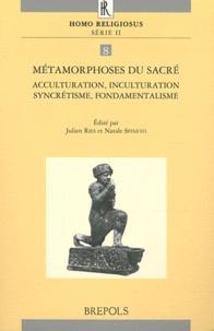 Julien Ries - Métamorphoses du sacré - Acculturation, inculturation, syncrétisme, fondamentalisme.