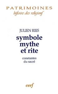 Julien Ries - Symbole, mythe et rite - Constantes du sacré.