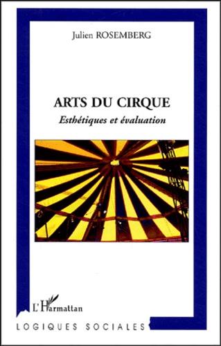 Julien Rosemberg - Arts du cirque - Esthétiques et évaluation.