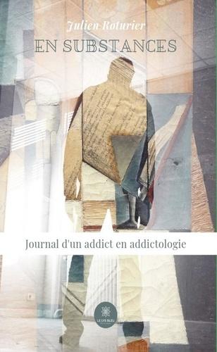 Julien Roturier - En substances - Journal d'un addict en addictologie.