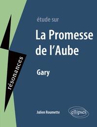 Julien Roumette - Etude sur La promesse de l'aube, Romain Gary.