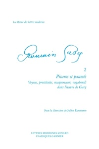Julien Roumette - Picaros et paumés - Voyous, prostituées, maquereaux, vagabonds dans l'oeuvre de Gary.