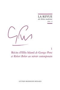 Julien Roumette et Patrick Marot - Récits d'Ellis Island de Georges Perec et Robert Bober au miroir contemporain.