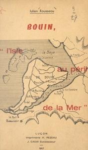 Julien Rousseau et  Collectif - Bouin, l'isle au péril de la mer.