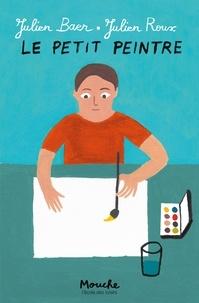 Julien Roux et Julien Baer - Le petit peintre.