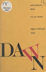 Julien Saguet et Régine Desforges - Dawn.