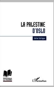 La Palestine dOslo - Anatomie de léchec du processus de construction étatique palestinien.pdf
